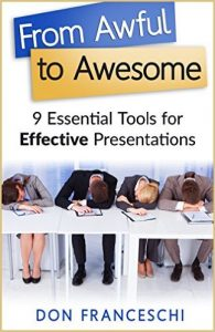 From Awful to Awesome ~ 9 Essential Tools for Effective Presentations